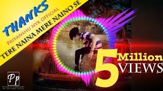 Tere Naina mere naino se (new nagpuri dj song)