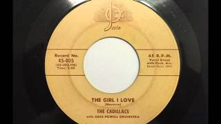 CADILLACS - THE GIRL I LOVE - JOSIE 805, 45 RPM!