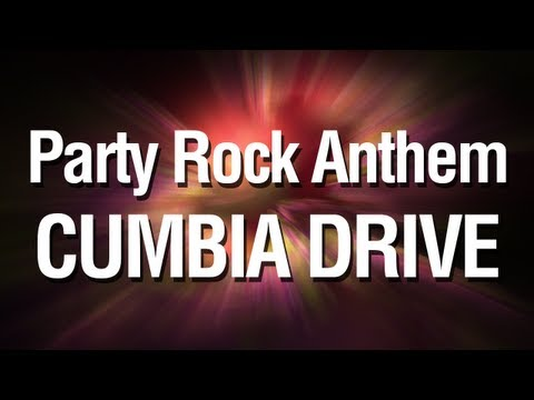 Party Rock Anthem - Cumbia Drive