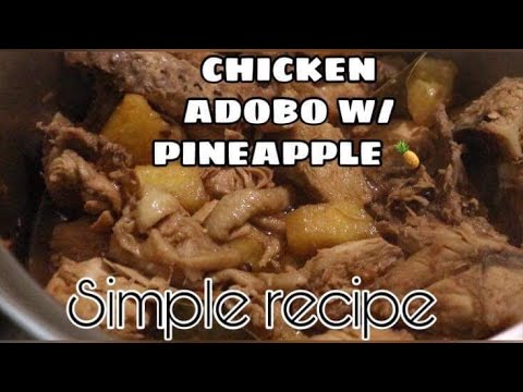CHICKEN ADOBO W/ PINEAPPLE 🍍 ( Easy Recipe Pinoy Food 🥘