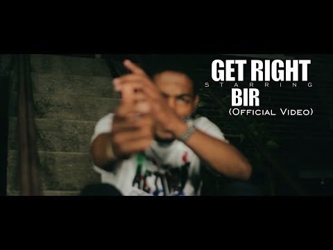 Bir - Get Right (Official Video)   Shot by @BOMBVISIONSFILM