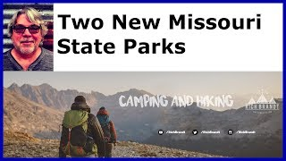 Two New Missouri State Parks