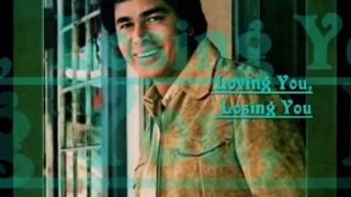 LOVING YOU, LOSING YOU = ENGELBERT HUMPERDINCK