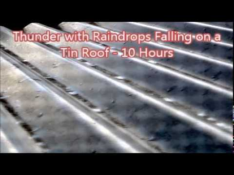 Thunder With Raindrops Falling On A Tin Roof 10 Hours