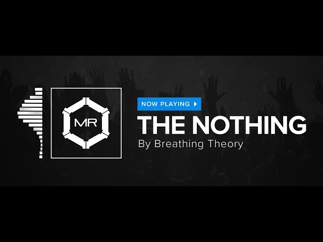 Breathing Theory - The Nothing [HD]