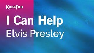 Karaoke I Can Help - Elvis Presley *