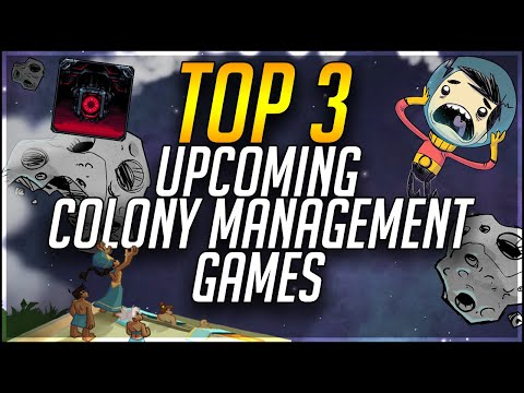 Top 3 Colony Management Games I'm Excited For