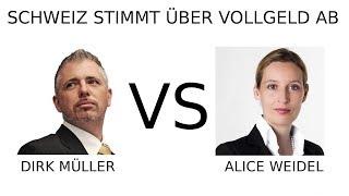 Schweiz stimmt über Vollgeld ab / Dirk Müller VS Alice Weidel