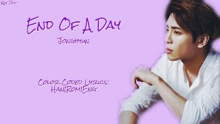 JongHyun - (하루의 끝) End Of A Day {Han|Rom|Eng Lyrics}