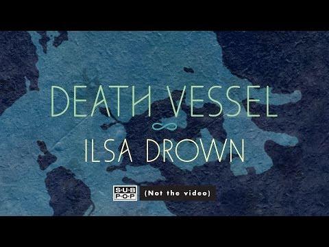 Death Vessel - Ilsa Drown (feat. Jónsi) [not the video]