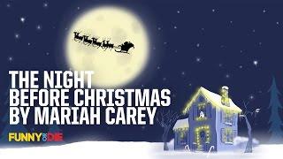 Night before christmas by mariah carey ...