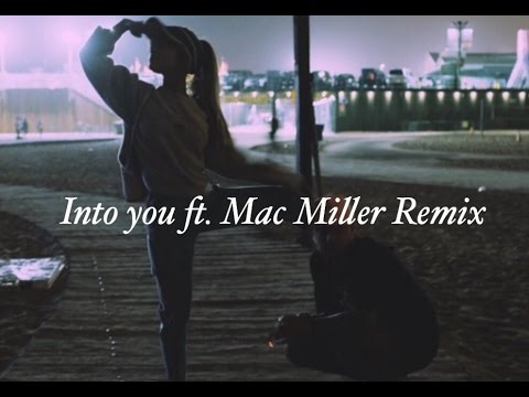 Ariana Grande - Into You (feat. Mac Miller) Lyrics