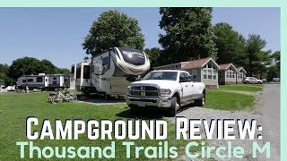Thousand Trails Circle M Camṗing Resort Review    Full Time RV Living