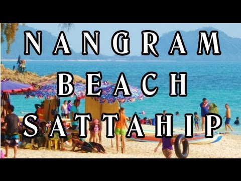 NANGRAM BEACH SATTAHIP PART 2