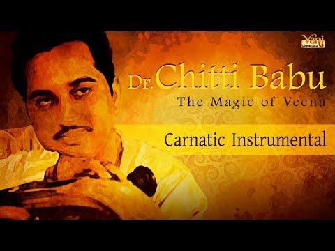 Best Of Carnatic Instrumental   Dr. Chitti Babu   Veena Music   Thyagaraja