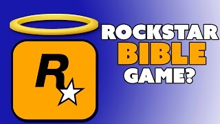 Rockstar Making BIBLE Game? -The Know