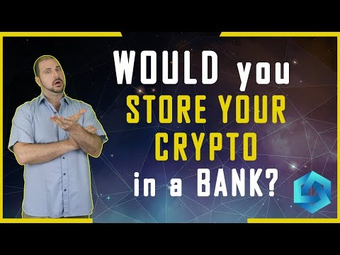 Would You Store YOUR CRYPTO in a BANK?