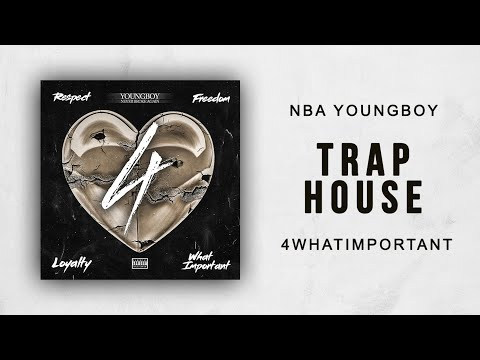 NBA YoungBoy - Trap House (4 What Important)