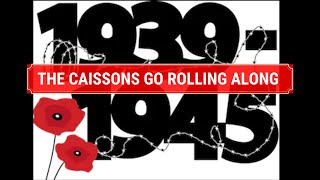 world war 2 the caissons go rolling along artillery song edmund l gruber