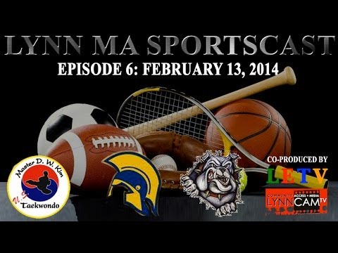 Lynn MA Sportscast | Episode 6 (2/13/14)