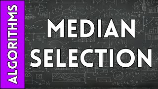 Median Selection Algorithm (Final Run Time and Master Theorem Application)