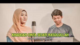 KHADIJAH CINTA SEJATI RASULULLAH - MEZI (COVER MELATI DEWINDA ft. SYAFIUDIN)