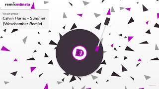 Calvin Harris - Summer (Weschamber remix)