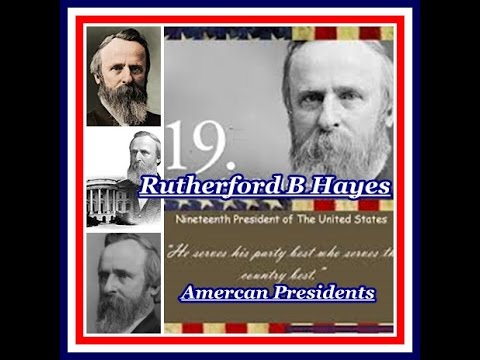 American Presidents - Rutherford B Hayes 19th US President