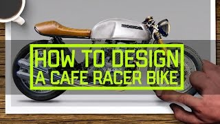 How to design a cafe racer motorcycle
