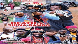 DEATH OF SHINA RAMBO SEASON 6 - 2019 NOLLYWOOD ACTION MOVIES