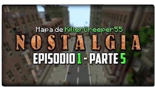 NOSTALGIA | MAPA DE KILLERCREEPER55 | EPISODIO 1 - PARTE 5