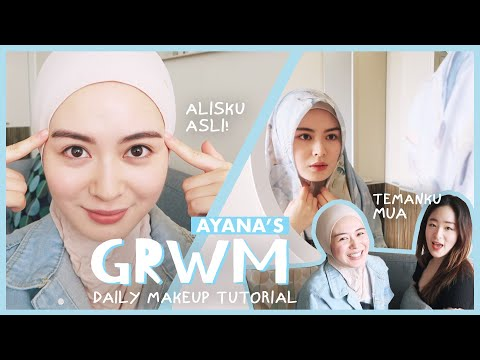 AYANA'S GRWM – DAILY MAKEUP TUTORIAL💄👄