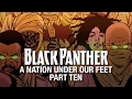 Black Panther: A Nation Under Our Feet - Part 10 (Featuring Lil B)