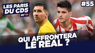 BARCELONE VS ATLETICO : QUI AFFRONTERA LE REAL ? - LES PARIS DU CD5 BY WINAMAX - #55
