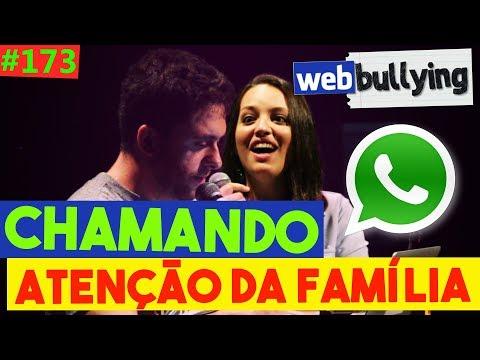 WEBBULLYING #173 - COMO CHAMAR ATENÇÃO DA FAMÍLIA NO WHATSAPP (Vinhedo, SP)