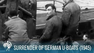 Surrender Of German U-Boats (1945)