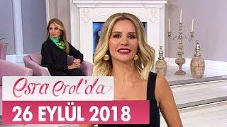 Esra Erol'da 26 Eylül 2018 - Tek Parça