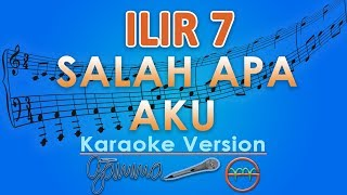 Download Lagu ILIR 7 - Salah Apa Aku (Karaoke) | GMusic mp3
