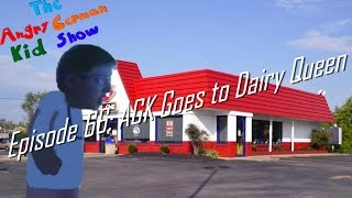 The Angry German Kid Show - Episode 66: AGK Goes to Dairy Queen