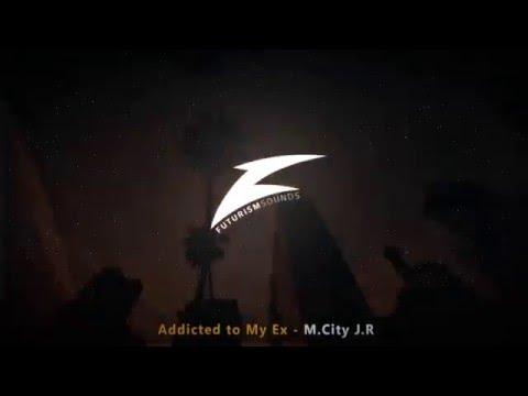 Addicted To My EX - M-City J.r. [w/ Lyrics]