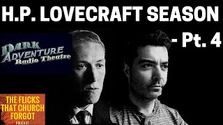 LOVECRAFT Part 4: Two Movies + Dark Adventure Radio Theatre Theater