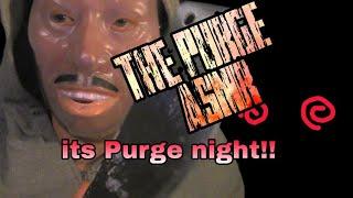 *ASMR* The Purge (Warning! Horror ASMR )