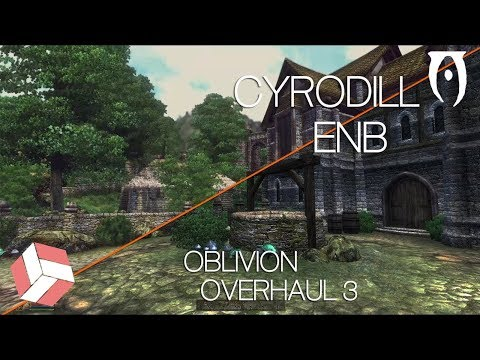 Oblivion - Oblivion ENB Installation Tutorial; The Cyrodiil ENB (2018 Mods)