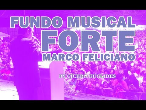 Fundo Musical Forte Marco Feliciano || by Cicero Euclides