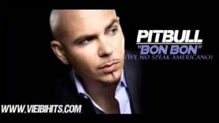 Pitbull - Bon Bon (We No Speak Americano)