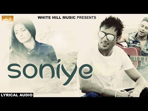 Soniye  (Lyrical Audio) Bhinda Aujla | Punjabi Lyrical Audio 2017 | White Hill Music