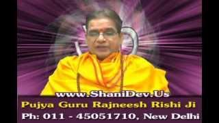 Shani Grah Shanti Mantra / Shani Dev Stuti  by Param Pujya Guru Rajneesh Rishi Ji,