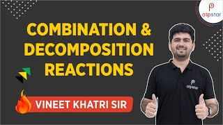 Combination & Decomposition reactions-JEE|Medical|CBSE|Hindi