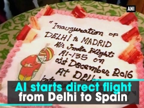 AI starts direct flight from Delhi to Spain - ANI News