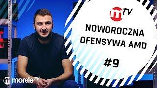 Noworoczna ofensywa AMD | moreleTV news #9